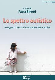 Lo Spettro Autistico La Legge 134/15 e i suoi risvolti clinici e sociali